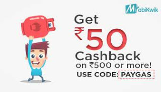 Mobikwik loot Get flat Rs  cashback on Gas bill payment of Rs  or more